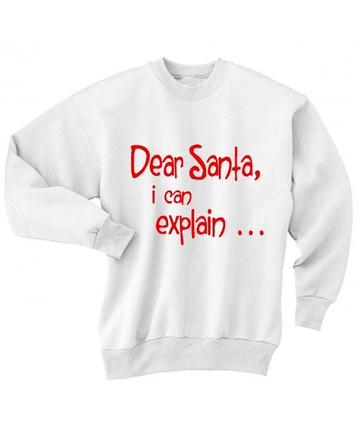Dear Santa I Can Explain Sweater Ugly Christmas Sweater