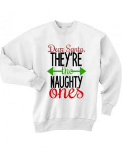 Dear Santa They're The Naughty Ones Sweater