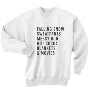 Falling Snow Sweatpants Messy Bun Hot Cocoa Blankets & Movies Sweater