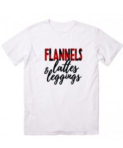 Flannels Lattes & Leggings T-Shirt