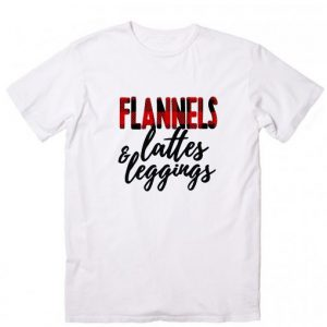 Flannels Lattes & Leggings T-Shirt