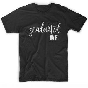 Graduated AF T-Shirt