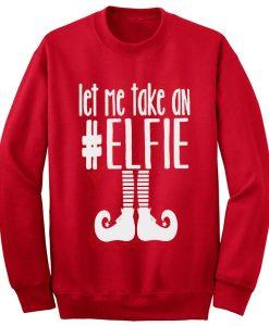 Let Me Take An Elfie Sweater