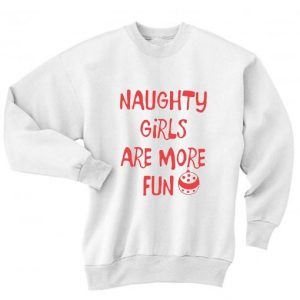 Naughty Girls Are More Fun Sweater