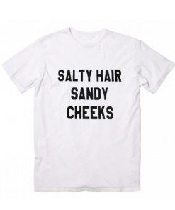 Salty Hair Sandy Cheeks T-Shirt