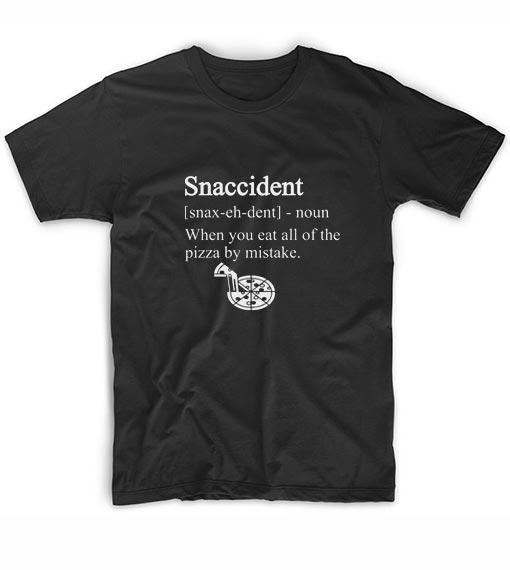 Snaccident Definition T-Shirt