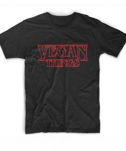 Vegan Things Funny Stranger Thing T-Shirt