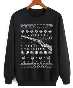 You'll Shoot Your Eye Out Sweater