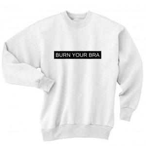 Burn Your Bra Sweater