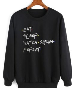 Eat Sleep Watch Series Repeat Friends TV Show Sweater