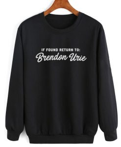 If Found Return To Brendon Urie Sweater