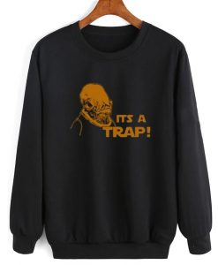 Its A Trap Sweater