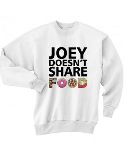 Joey Doesn't Share Food Friends TV Show Sweater