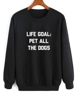 Life Goal Pet All The Dogs Sweater