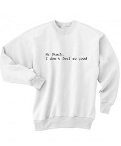Mr Stark I don't Feel So Good Sweater