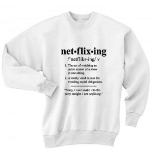 Netflixing Definition Sweater