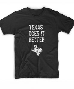 Texas Does It Better T-shirt