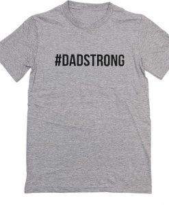 Hashtag Dadstrong T-shirt