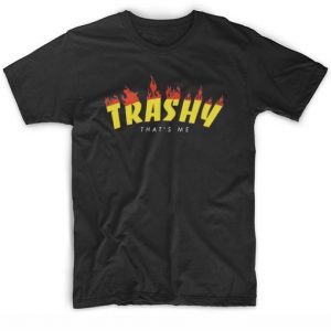 Trashy That's Me T-shirt