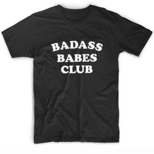 Badass Babes Club T-shirt