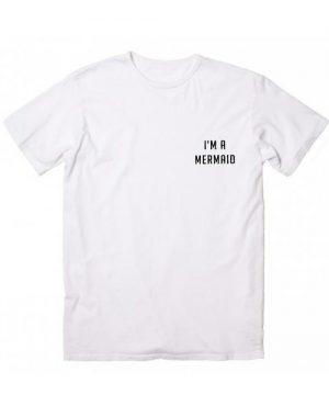 Im a Mermaid Shirt Pocket Tee T-shirt
