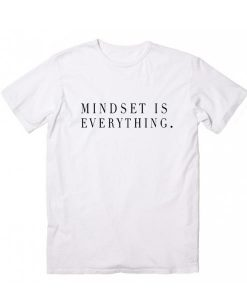 Mindset is Everything T-shirt