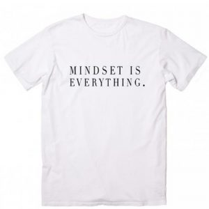 Mindset is Everything T-shirt