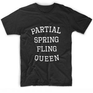 Partial Spring Fling Queen T-shirt