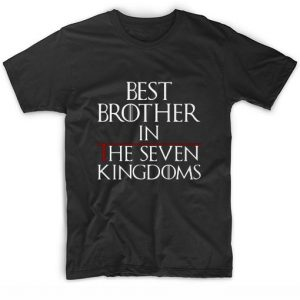 Best Brother In The Seven Kingdoms T-Shirt