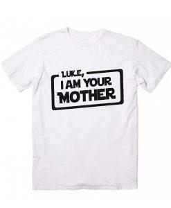 Luke I Am Your Mother T-Shirt