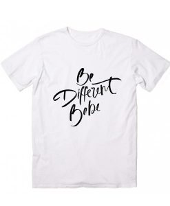 Be Different Babe T-Shirt