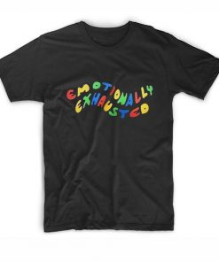 Emotionally Exhausted Colorful T-Shirt