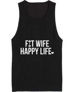 Fit Wife Happy Life Gym Tank Top Summer Tank top
