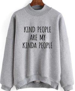 Kind People Are My Kinda People Sweater