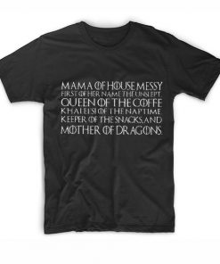 Mother Of Dragons Quotes T-Shirt