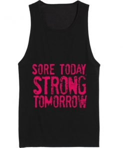 Sore Today Strong Tomorrow Gym Tank Top Summer Tank top