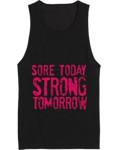 Sore Today Strong Tomorrow Gym Tank Top Summer Tank top