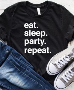 Eat Sleep Party Repeat T-shirt