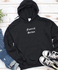 Funeral Servce Hoodie
