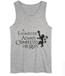 Lannister Always Completes His Reps Summer Tank top