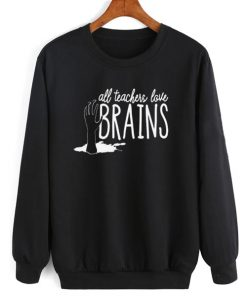 All Teachers Love Brain Halloween Sweatshirt
