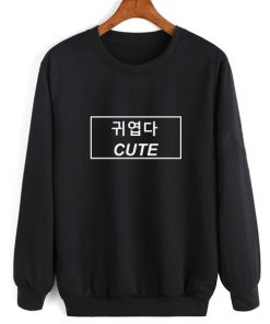 Cute Korean Quotes Sweatshirt