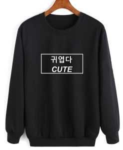 Cute Korean Quotes Sweatshirt