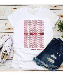 No Thank You Shirt