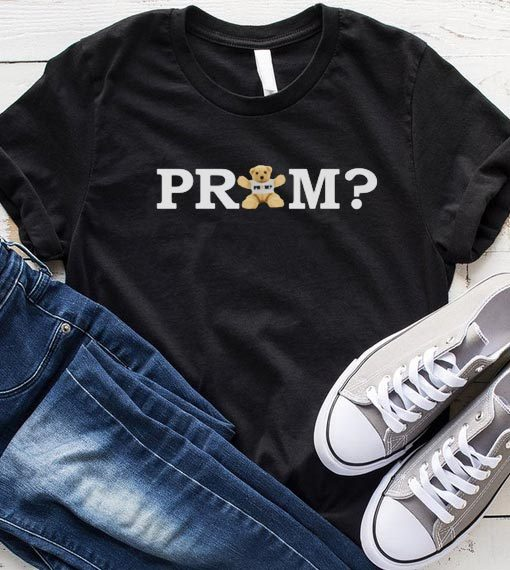 Teddy Bear Prom Promposal Idea shirt