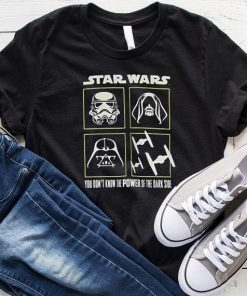 You Don't Know The Power Of The Dark Side T-shirt