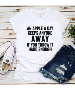 An Apple A Day Keeps Anyone Away T-Shirt