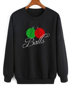 Balls Funny Sweatshirt