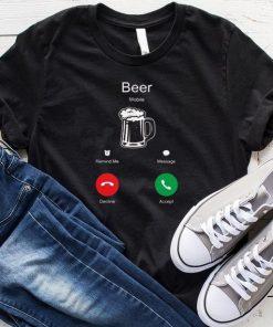 Beer Is Calling T-Shirt