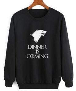 Dinner is Coming Sweatshirt
